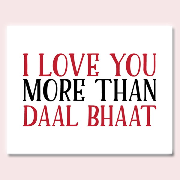 Daal Bhaat Love Card