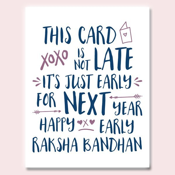 Late Early Raksha Bandhan Card